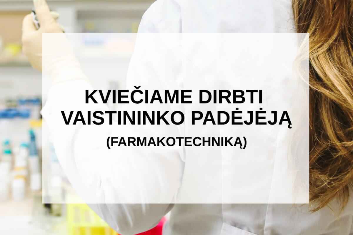 Kviečiame dirbti vaistininko padėjėją (farmakotechniką)