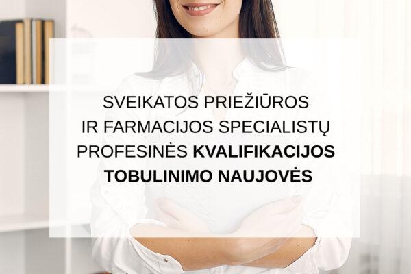 FARMACIJOS SPECIALISTŲ PROFESINĖS KVALIFIKACIJOS TOBULINIMO NAUJOVĖS